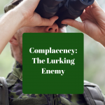 Complacency: The Lurking Enemy
