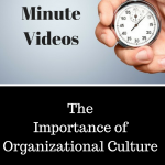 Take Three Minutes to Learn About Organizational Culture