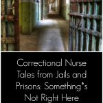 Correctional Nursing Tales from Jails and Prisons: Something's Not Right Here