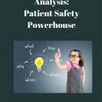 Root Cause Analysis: Patient Safety Powerhouse