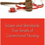 Scope and Standards: Five Tenets of Correctional Nursing