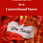 What I am Thankful for as a Correctional Nurse