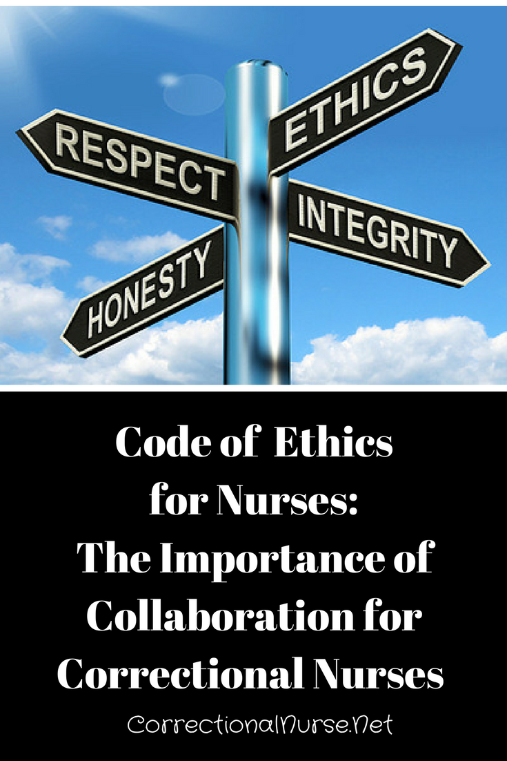 Code of Ethics for Nurses: The Importance of Collaboration for Correctional Nurses