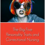 The Big Five Personality Traits and Correctional Nursing