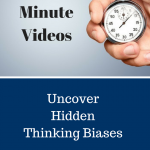 Three Minute Video: Uncovering Hidden Thinking Biases