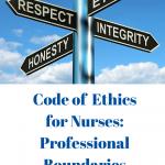 Code of Ethics for Nurses: Professional Boundaries