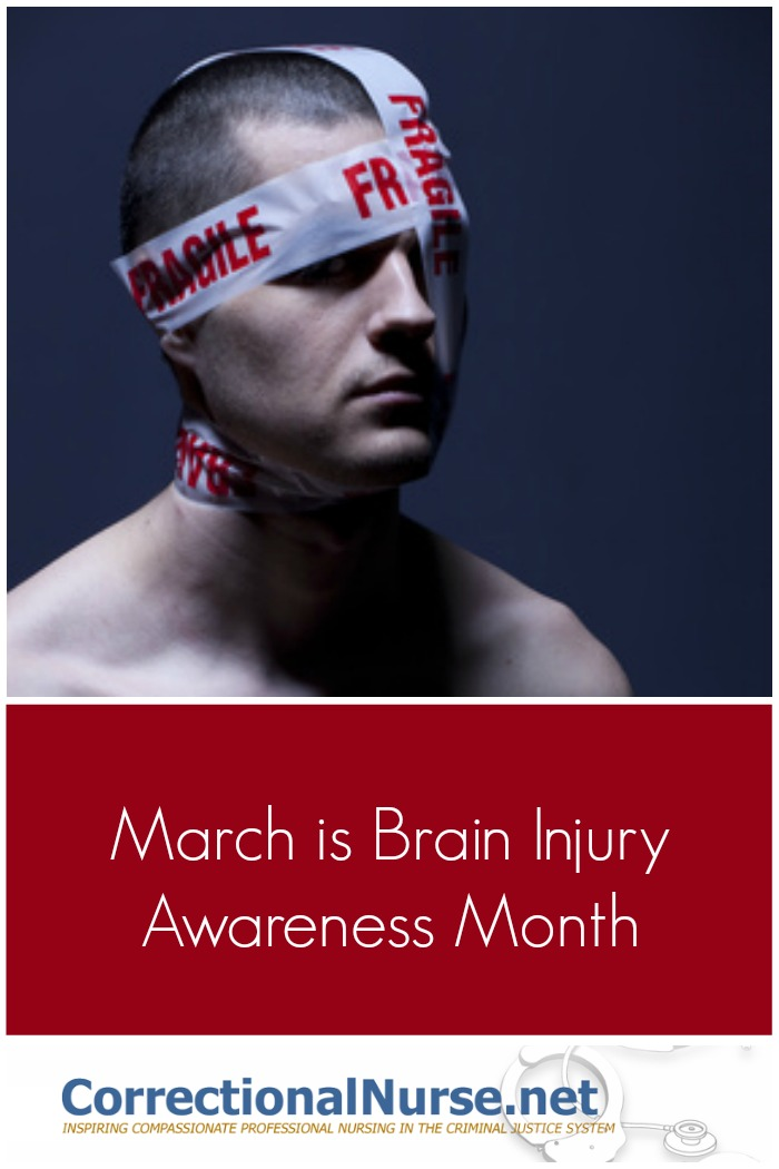 """The CDC has declared March """"Brain Injury Awareness Month"""". Traumatic Brain Injury (TBI) and its effects are common in the inmate population. This condition can be caused by assault, falls, motor vehicle crashes and military duty blasts."""