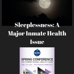 Sleeplessness: A Major Inmate Health Issue