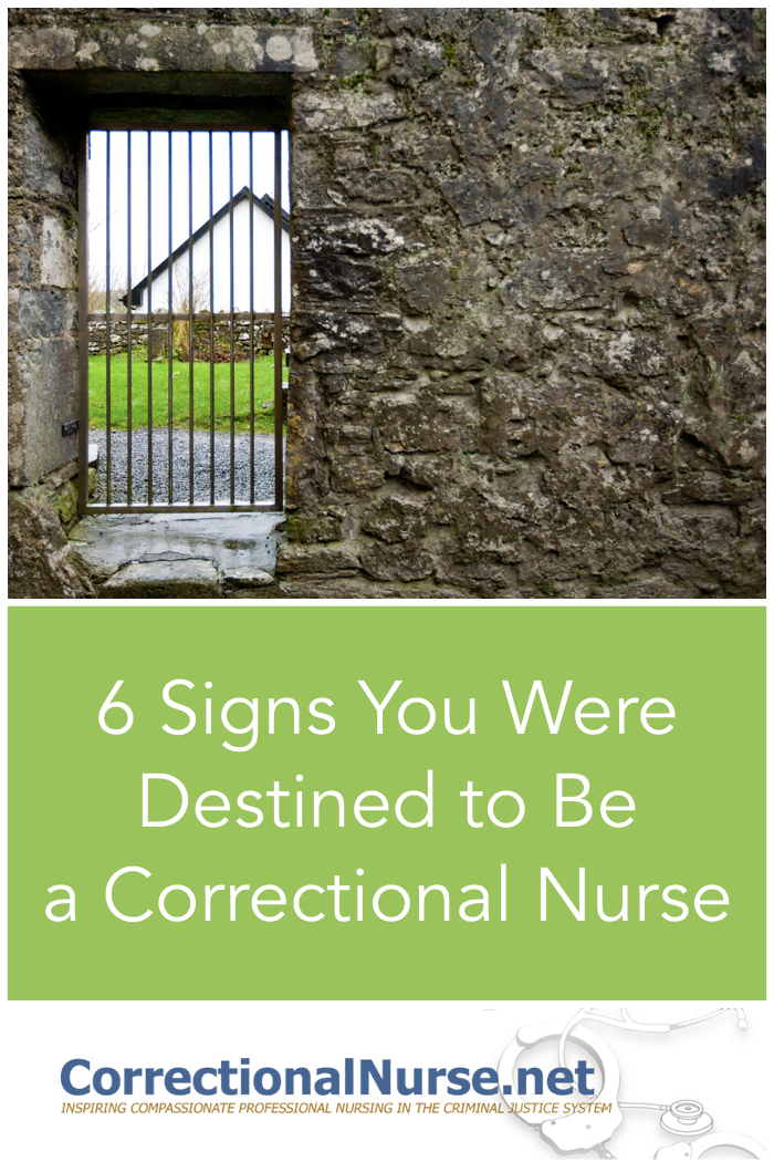 Most of us work in jails and prisons by accident. Yet, you may have been destined to be a correctional nurse. Here are 6 Signs You Were Destined to Be a Correctional Nurse, even at a young age.
