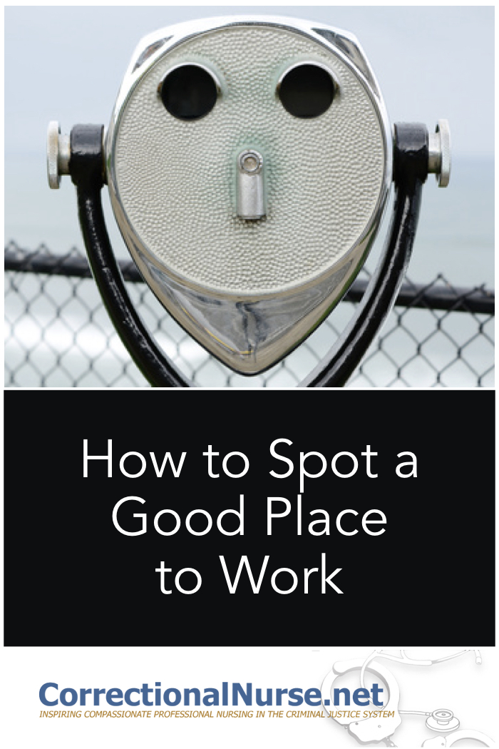 Besides preparing yourself to be at your best for the interview, consider how to spot a good place to work for you. There are three important components of a quality correctional health care setting.