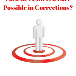 Is Patient-Centered Care Possible in Corrections?
