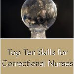 Top Ten Skills for Correctional Nurses