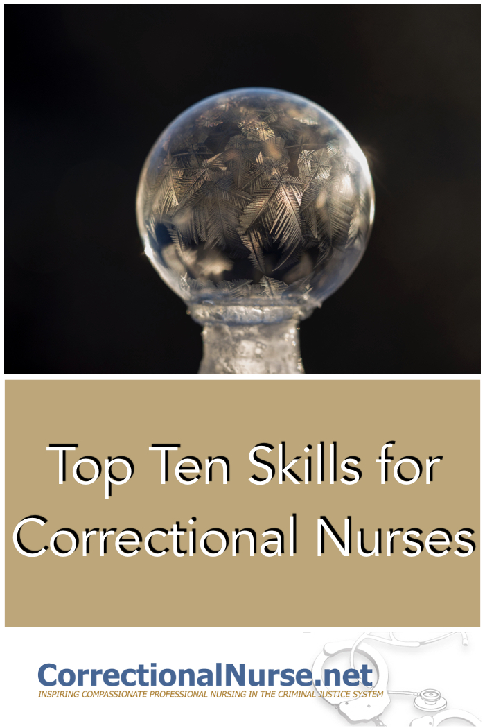 Top ten skills for correctional nurses correctional nurse net if you are new to corrections you may need to ramp up or brush up fandeluxe Image collections