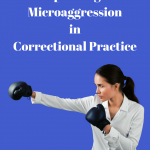 Responding to Microaggression in Correctional Practice