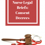 Correctional Nurse Legal Briefs: Consent Decrees