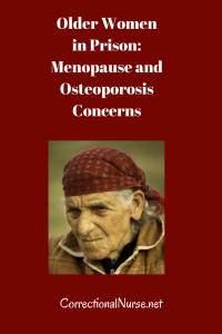 Older Women in Prison: Menopause and Osteoporosis Concerns
