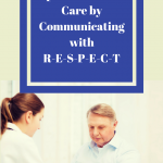 Improve Dementia Care by Communicating with R-E-S-P-E-C-T