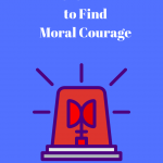 Call a C-O-D-E to Find Moral Courage