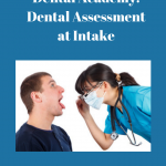 Correctional Nurse Dental Academy: Dental Assessment at Intake