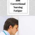 Patient Safety and Correctional Nursing Fatigue