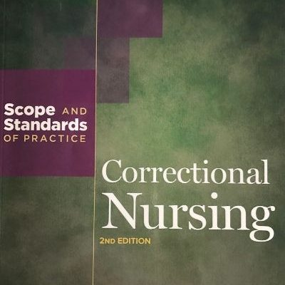 Correctional Nursing:  Scope and Standards of Practice