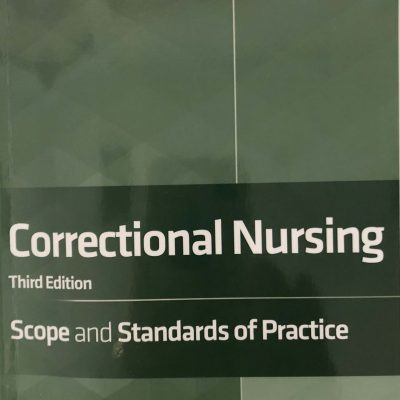 The New Scope and Standards: Correctional Nursing Certification
